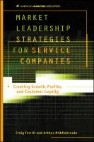 Market Leadership Strategies for Service Companies: Creating Growth, Profits, and Customer Loyalty