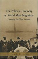 The Political Economy of World Mass Migration