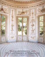 Marie Antoinette and the Last Garden at Versailles