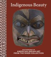 Indigenous Beauty: Masterworks of American Indian Art From the Diker Collection