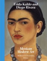 Frida Kahlo and Diego Rivera From the Jacques and Natasha Gelman Collection & 20th Century Mexican Art From the Stanley and Pearl Goodman Collection