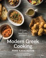 Modern Greek cooking : 100 recipes for meze, entrées, and desserts