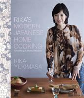 Rika's Modern Japanese Home Cooking