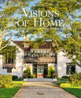 VISIONS OF HOME: TIMELESS DESIGN, MODERN SENSIBILITY