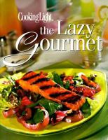 Cooking Light; the Lazy Gourmet