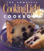 The Complete Cooking Light Cookbook