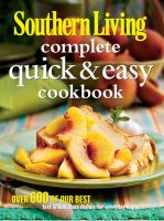 Southern Living Complete Quick & Easy Cookbook