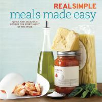 Meals Made Easy / Written by Renee Schettler ; Photographs by Anna Williams