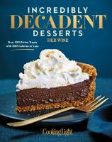 Incredibly Decadent Desserts