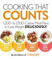 Cooking that counts : 1,200 to 1,500-calorie meal plans to lose weight deliciously