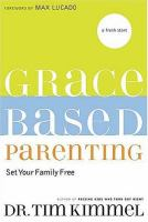 Grace-based parenting : set your family free