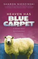 Heaven Has Blue Carpet