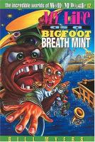 My Life As A Bigfoot Breath Mint (#12)