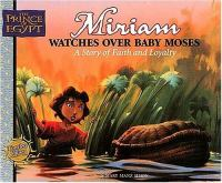 Miriam Watches Over Baby Moses