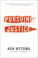 Pursuing justice : the call to live & die for bigger things