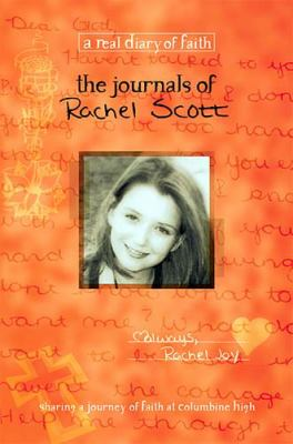 The journals of Rachel Scott : a journey of faith at Columbine High