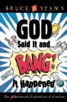 Bruce & Stan's God Said It --and Bang! It Happened