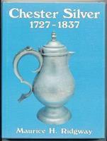 Chester Silver, 1727-1837