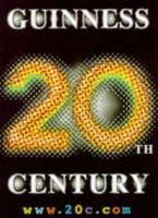 The Guinness Book of the 20th Century