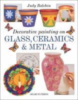 Decorative Painting on Glass, Ceramics and Metals
