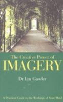 The Creative Power of Imagery