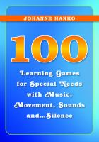 100 Learning Games for Special Needs With Music, Movement, Sounds And-- Silence