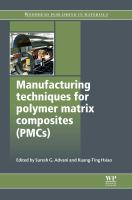 Manufacturing Techniques for Polymer Matrix Composites (PMCs)
