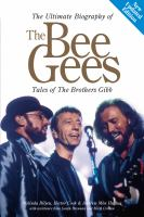 The Ultimate Biography Of The Bee Gees