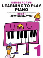 Denes Agay's Learning To Play Piano - Book 1