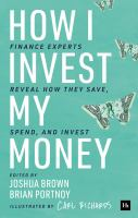 How I invest my money : finance experts reveal how they save, spend, and invest