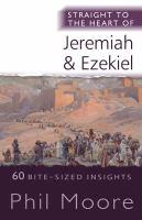 Straight to the Heart of Jeremiah and Ezekiel