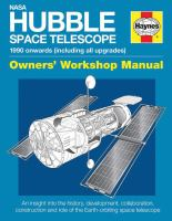 NASA Hubble Space Telescope 1990 Onwards (including All Upgrades) Owners' Workshop Manual
