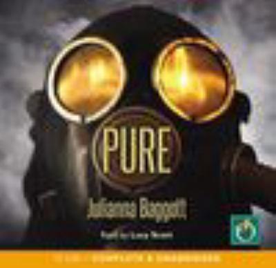 Pure [sound recording] / by Julianna Baggott ; read by Lucy Scott.