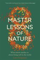Eight Master Lessons of Nature: What Nature Teaches Us About Living Well in the World