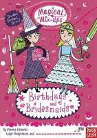 Birthdays and Bridesmaids