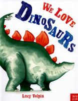 We Love Dinosaurs