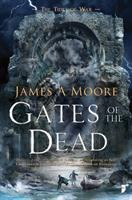Gates of the Dead / James A Moore