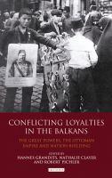 Conflicting Loyalties in the Balkans