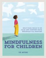 Mindfulness for children : help your child to be calm and content from breakfast till bedtime