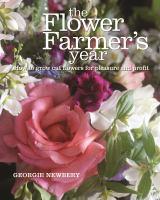 The Flower Farmer's Year