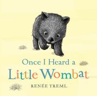 Once I Heard A Little Wombat