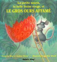 La petite souris, la belle fraise rouge, et le gros ours affamé