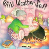 Wild Weather Soup