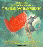 El ratoncito, la fresa roja y madura y el gran oso hambriento