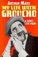 My Life With Groucho