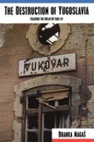The Destruction of Yugoslavia