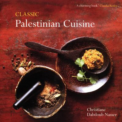 Cover image for Classic Palestinian Cuisine