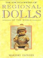 The Encyclopedia Of Regional Dolls Of The World