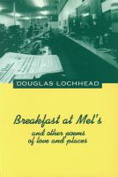 Breakfast at Mel's and Other Poems of Love and Places