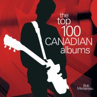 The Top 100 Canadian Albums